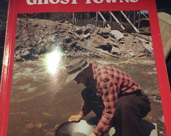 Gold Creeks and Ghost Town by N.L. Barlee
