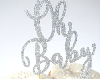 Oh Baby  Cake Topper - Baby Shower, Baby Boy Shower, Cake Topper, Cake Decoration