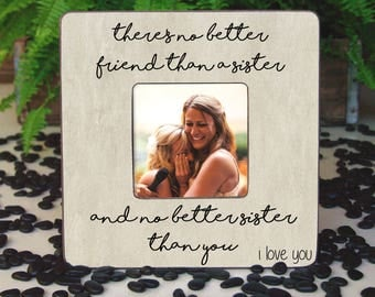 Best Friend Frame, Sister Picture Frame, Sister Birthday Gift, Sister Frame, Sister Christmas Gift, Sister Photo Frame, Frame For Sister