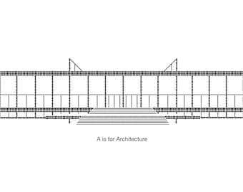 A is for Architecture - Mies Van Der Rohe