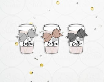 But First Coffee - Die Cuts Neutral