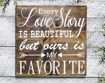 every love story is beautiful sign, wedding sign, love sign, wedding gift, but ours is my favorite, 12x12, wooden sign, hand painted, love
