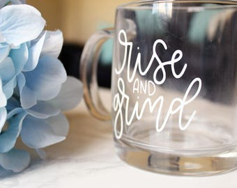 Rise and Grind | Glass Mug | Hand Lettered