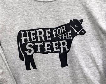 Here for the Steer Tee - Long/Short Sleeve - It's Stock Show Time!