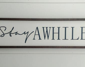 Stay Awhile Sign - Stay Awhile Framed Sign - Farmhouse Sign - Entryway Sign - Living Room Sign - Farmhouse Decor