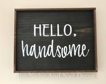 Hello Handsome, Wood Sign, Bathroom Decor, Bathroom Wood Sign, Gift for Him, Valentine's Day Gift, Hello Handsome Sign, Rustic Decor