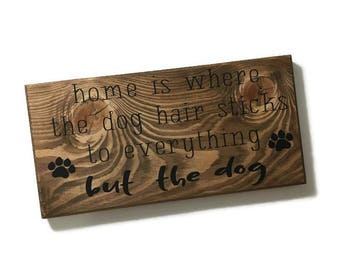 home is where the dog fur - funny pet sign - funny animal sign - gift for animal lover - gift for dog lover - dog wood sign - dog sign