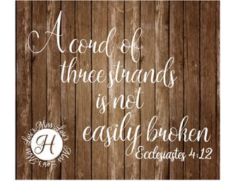 Ecclesiastes 4:12  A cord of three strands is not easily broken  SVG DFX Cut file Cricut explore file wedding commercial use wood sign decal