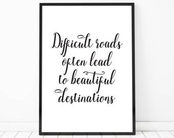 Motivational Quotes for Work, Inspirational Quotes about Life, Inspirational Wall Art, Home Office Desk Decor, Typography, Difficult roads