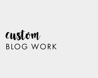Custom Blog Work
