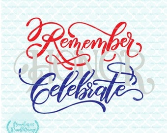 Handlettered Remember Honor Celebrate Fourth of July Memorial Day Veterans Patriotic svg dxf eps jpg ai files for Cricut Silhouette & others