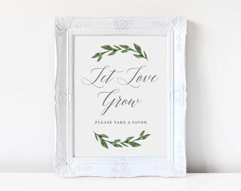 Printable Let Love Grow Sign |  Wedding Favor Sign, Greenery, Nature Leaves, Instant download