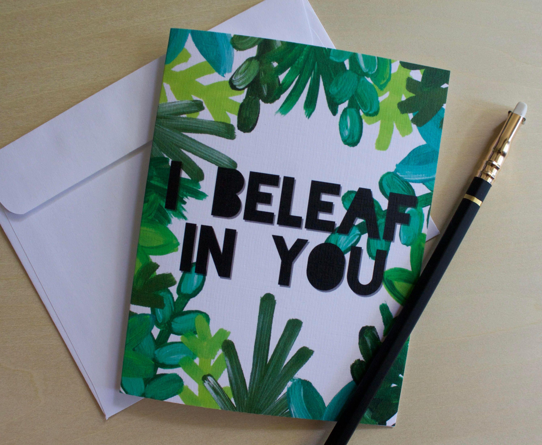 I beleaf in you i believe in you pun greeting card encouragement i beleaf in you i believe in you pun greeting card encouragement m4hsunfo