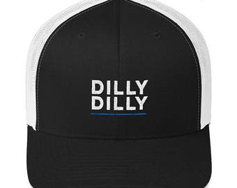 Dilly Dilly Trucker Cap