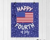 Happy Fourth of July - Fourth of July print - July 4th party decor - American Flag - Printable art - Instant download - Year of Printables