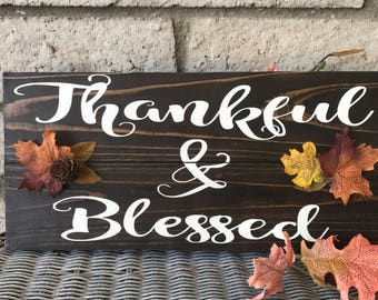 Thankful and blessed wood sign