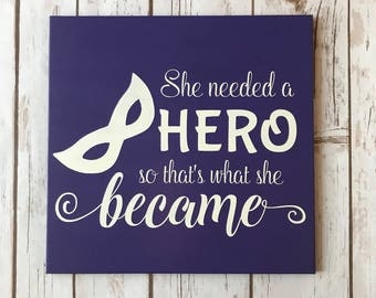 Hand Painted She Needed a Hero Sign / Nerd Decor