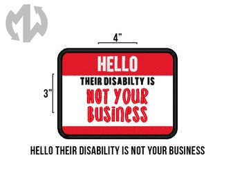 """Hello THEIR DISABILITY IS Not Your Business You 3"""" x 4"""" Service Dog Patch"""