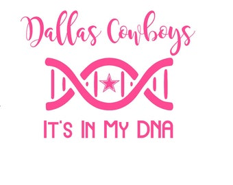 Dallas Cowboy It's In My DNA Football Decal - use on a Car window, Walls, Home Windows, laptops, motorhome,tc.