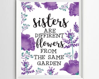 Sisters are Different Flowers print Sister print Sisters Quote print nursery decor Teen Room Decor Twins Art INSTANT DOWNLOAD