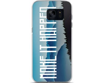 Make it Happen Samsung Case