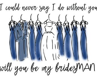 Will you be my BridesMAN \\Blue\\Navy\\BridesMAN Proposal\\Digital File