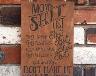 Mom gifts - Mom's Shit List - Wood Sign - Funny Sign - moms - mothers gift -rules - humor  - wooden signs - scary mommy - Mother's Day