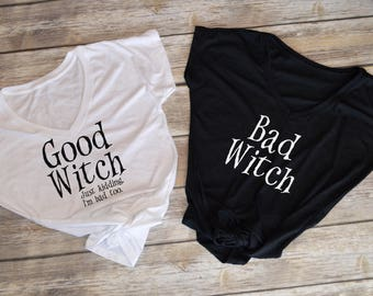 Good Witch Bad Witch Tshirt- funny womens halloween shirts- fall tshirts- friendship shirts- party shirts- halloween party shirt-