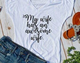My wife has an awesome wife shirt- marriage equality shirt- brides shirt- lesbian wedding shirt- gay marriage shirt- same sex marriage