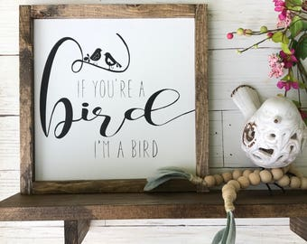 If You're A Bird, I'm A Bird | Love Quote Sign | The Notebook Love Quote | Farmhouse Sign | Farmhouse Style Sign