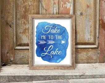 Take Me To The Lake print | Home decor | Lake House decor | house warming gift