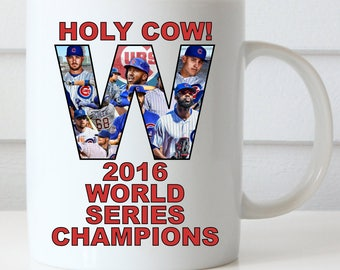 Chicago Cubs Coffee Mug, Cubs Mug, Holy Cow, Fly the W, Cubs Win World Series 2016