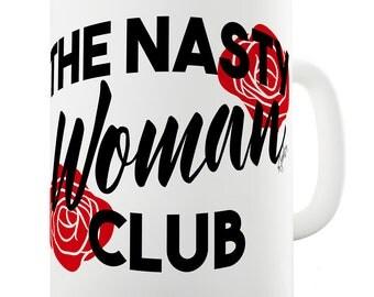 Ceramic Mug Slogan Funny Cup Nasty Woman Club