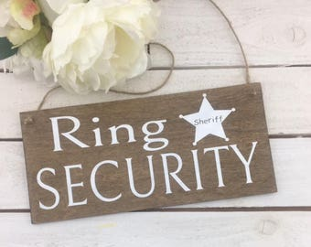 """Ring Security Sign-Rustic Wedding Sign-Ring Bearer Sign-12""""x 5.5"""" Sign-Flower Girl Sign-Wedding Prop-Woodsy Wedding Sign"""