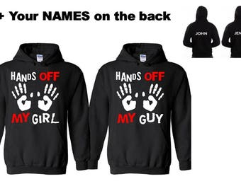 Hands off my GIRL-Hands off my GUY Hoodies + Your name on the back or any text