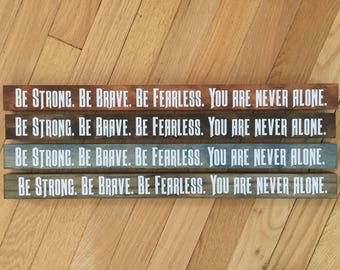Be Strong. Be Brave. Be Fearless. You are never alone. Joshua 1:9 - Bible Verse on Wood, Christian Gift, Have Faith, Prayers, Don't give up