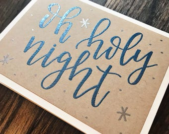 Oh Holy Night Holiday Greeting Card with Blue and Silver Embossed Lettering - Handmade Rustic Calligraphy Card - Single Card