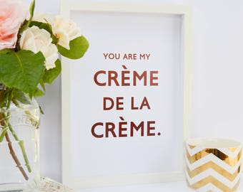 """You are my Creme de la creme - Baby Pink Real Foil Custom Print  - Gold foil  - Foil Print - Rose Gold Print - Wall Hanging - A4 - 8x10"""" A5"""