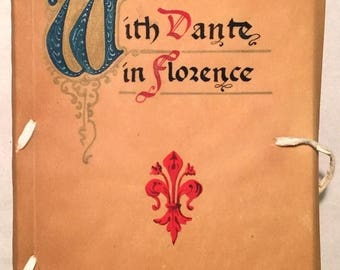 ON SALE With Dante in Florence - Amerigo Parrini (English version by C. Danyell Tassinari, 1930 Fine Binding) Italy, Illustrated