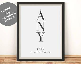 Custom City Typography Printable - ANY City!