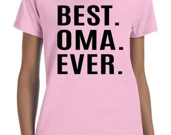 Best Oma Ever - Women T-Shirt - Oma Shirts - Oma Gifts