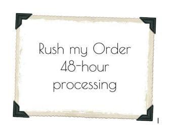 Rush Order - 48 hour processing