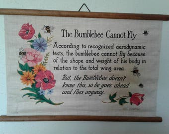 Vintage INSPIRATIONAL LINEN SIGN, The Bumblebee Cannot Fly