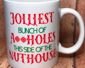 Jolliest Bunch This Side of the Nuthouse Mug