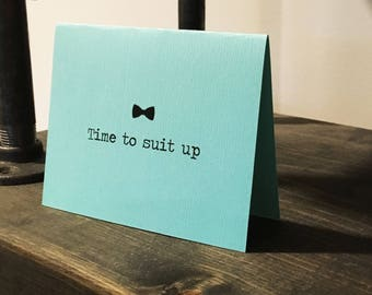Time to suit up card / Groomsmen / Card for bridal party / Wedding invitation / Wedding best man card / LGBTQ cards / Wedding greeting cards