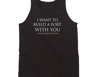 I Want To Build A Fort With You Shirt Funny Internet Meme Black Tank Top