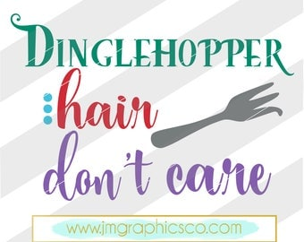 Dinglehopper hair dont care svg, eps, dxf, png, cricut or cameo, scan N cut, cut file, dinglehopper svg, mermaid svg, mermaid hair svg