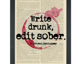 Literary quote Hemingway Write drunk Edit sober Dictionary Art Print