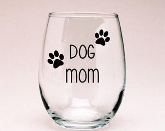 Dog Mom Wine Glass, Dog Lover Gift