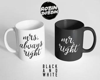 Mr Right, Mrs. Always Right - Love Mugs, Valentines Day Gift, Gifts For Boyfriend, Gifts For Girlfriend, Newlywed Gift, Bride Groom Husband